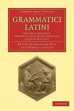 Grammatici Latini (Cambridge Library Collection - Linguistics) (Latin Edition)