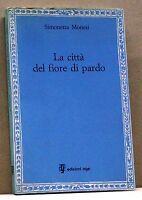 LA CITTA' DEL FIORE DI PARDO - S.Monesi [libro, ed.Age 1989, postf.di R.Roversi]