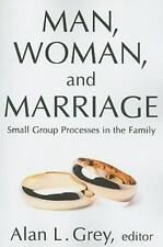 Man, Woman, and Marriage : Small Group Processes in the Family (2008, Paperback)