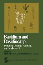 Springer Series in Microbiology Ser.: Basidium and Basidiocarp : Evolution,...