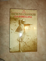 RAYMOND CHANDLER - LA SORELLINA - ED:FELTRINELLI - ANNO:1989 (OB)