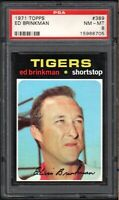 1971 TOPPS #389 ED BRINKMAN DETROIT TIGERS PSA 8 NM/MT