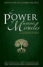 THE POWER OF MAKING MIRACLES - FOX, ARNOLD, M.D./ FOX, BARRY, PH.D. - NEW PAPERB