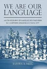 We Are Our Language: An Ethnography of Language Revitalization in a Northern Ath