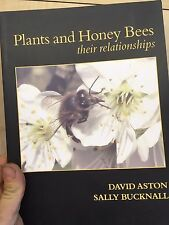 Plants & Honey Bees, Their Relationships by David Aston, Sally Bucknall (Paperba