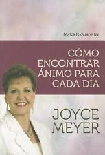 Como encontrar animo para cada dia (Spanish Edition) by Meyer, Joyce