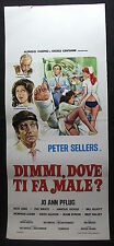 LOCANDINA CINEMA - DIMMI DOVE TI FA' MALE - P. SELLERS - JO ANN PFLUG - 1972