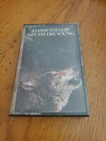 Never Die Young by James Taylor (Cassette, 1988, Columbia, FCT 40851)
