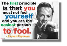 The First Principle is that You Must Not Fool Yourself - Richard Feynman POSTER