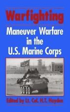 WARFIGHTING MANEUVER WARFARE IN U.S. MARINE CORPS H. T. Hayden - NEW