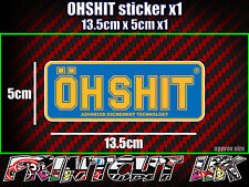 OHSHIT Funny Ohlins Sticker Car Bike Quad Toolbox Van Suspension rude OH NO