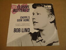 45T SINGLE / BOB LIND - ELUSIVE BUTTERFLY / CHERYL'S GOIN' HOME