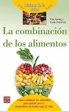 LA COMBINACI=N DE LOS ALIMENTOS / FOOD COMBINING - SPONG, TIM/ PETERSON, VICKI/