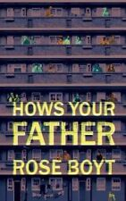 Hows Your Father, Rose Boyt | Paperback Book | Very Good | 9781780721477