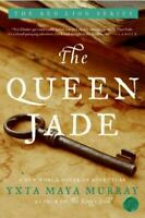 The Queen Jade: A New World Novel of Adventure: By Maya Murray, Yxta