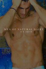 Men of Natural Dairy by M. R. Smith (2016, Paperback)