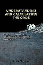 UNDERSTANDING AND CALCULATING THE ODDS: Probability Theory Basics and Calculus G