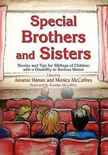 Special Brothers and Sisters : Stories and Tips for Siblings of Children with...