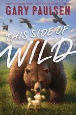THIS SIDE OF WILD Gary Paulsen (2016) NEW biography children's book animals pb