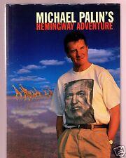 MICHAEL PALINS HEMINGWAY ADVENTURE SIGNED 1ST -VERY GOOD CONDITION