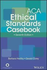 ACA Ethical Standards Casebook by Barbara Herlihy and Gerald Corey (2014,...
