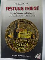 Festung Trient. Le fortificazioni di Trento e il relativo periodo storico