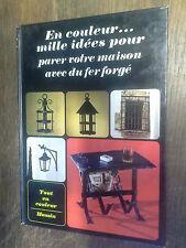 en couleur mille idées pour parer votre maison avec du fer forgé