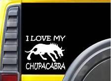 I love my Chupacabra Sticker k203 6 inch monster decal