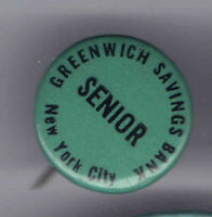 Early 1900s pin GREENWICH SAVINGS BANK pinback New York City SENIOR