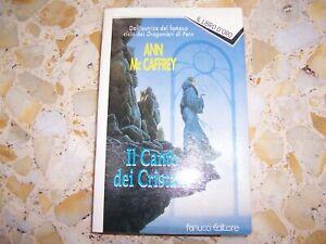 IL CANTO DEI CRISTALLI ANN Mc CAFREY FANUCCI EDITORE1995 USATO OTTIMO AFFARE!!!