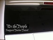 "We People Border Patrol Car Decal Vinyl Sticker  6.5"" *A17 patriotic immigration"