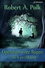 Operation Tree Roper: An Eye Above (Paperback or Softback)
