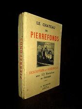 Monographie Guide CHATEAU PIERREFONDS Oise Picardie Histoire France Castel c1915
