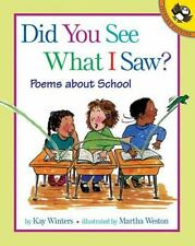 Did You See What I Saw? : Poems about School by Kay Winters (2001, Paperback)