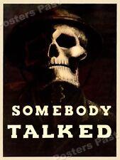 "1940s ""Somebody Talked"" WWII Historic Propaganda War Poster - 18x24"