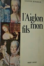 L'aiglon mon fils / Gaston Bonheur / Ref 7-9
