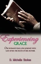 Experiencing GRACE: One woman's year long journey with God after the death of he