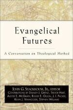 Evangelical Futures: A Conversation on Theological Method [Oct 01, 2000] John ..