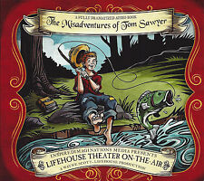 NEW The Misadventures of Tom Sawyer Audio CD Lifehouse Theater On The Air THTR