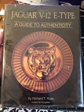 Jaguar V-12 E-type A Guide To Authenticity Signed!! By Richard Russ Very Rare