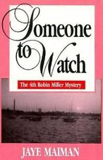 SOMEONE TO WATCH #4 - ROBIN MILLER MYSTERY by Jaye Maiman - FIRST EDITION