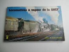 LOCOMOTIVES A VAPEUR DE LA SNCF Loco-Revue 1978 Chapelon Livre trains rail