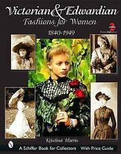 Victorian & Edwardian Fashions for Women, 1840-1919: With Price Guide  (Schiffer