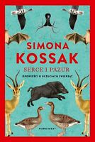 Simona Kossak - Serce i pazur. Opowiesci o .... [polish book, polen buch]