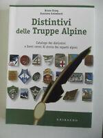 Distintivi delle truppe alpine. Catalogo dei distintivi. Ediz. illustrata-NUOVO!