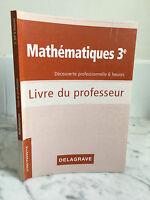 Matemáticas 3e Descubierto Profesional Libro de La Maestro Delagrave 2009