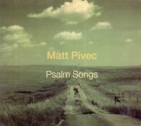 Matt Pivec - Psalm Songs (2013 CD) Digipak (New & Sealed)