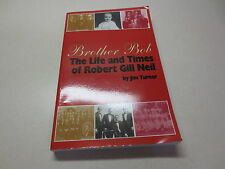 Brother Bob The Life and Times of Robert Gill Neil by Jim Turner  signed!