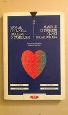 Manual of Clinic Problems in Cardiology Edizione Bilingue Inglese Italiano 1990