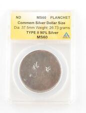 ND Commem Silver Dollar Size Blank Planchet Type II 90% Graded by ANACS as MS60